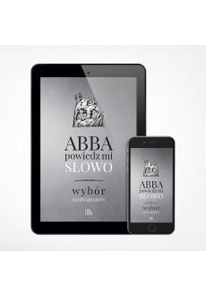 E-book - Abba, powiedz mi słowo. Wybór apoftegmatów