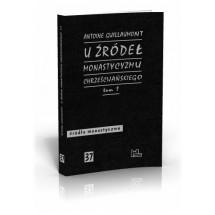 U źródeł monastycyzmu chrześcijańskiego. T. 1