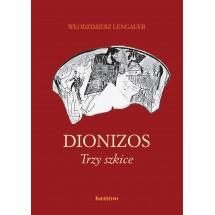 Dionizos. Trzy szkice