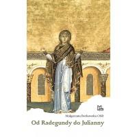 Od Radegundy do Julianny