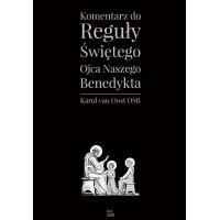 Komentarz do Reguły Świętego Ojca naszego Benedykta