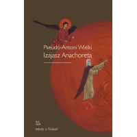 Pseudo-Antoni Wielki, Izajasz Anachoreta