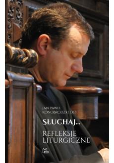 Słuchaj… Refleksje liturgiczne