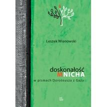 Doskonałość mnicha w pismach Dorotusza z Gazy