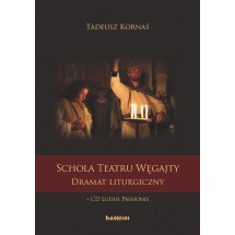 Schola Teatru Węgajty. Dramat liturgiczny