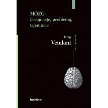 Mózg. Fascynacje, problemy, tajemnice
