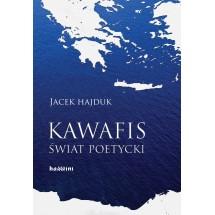 Kawafis. Świat poetycki