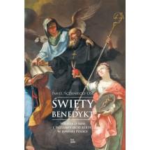 Święty Benedykt. Wiedza o nim i przejawy jego kultu w dawnej Polsce