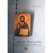 Medytacja Chrześcijańska. Kontemplatywna modlitwa