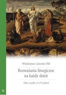 Rozważania liturgiczne T4 Okres zwykły 12-23 tydz