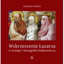 Wskrzeszenie Łazarza w teologii i ikonografii średniowiecza