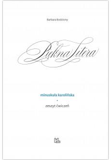 Piękna Litera - Minuskuła karolińska - ćwiczenia