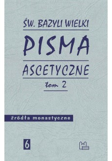 Pisma ascetyczne T2 (Bazyli Wielki)