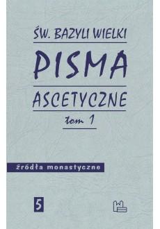 Pisma ascetyczne. T1 (Bazyli Wielki)