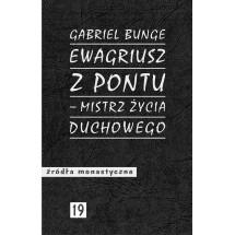 Ewagriusz z Pontu - mistrz życia duchowego