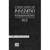 Początki monastycyzmu. T. 2