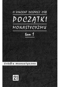 Początki monastycyzmu. T. 1