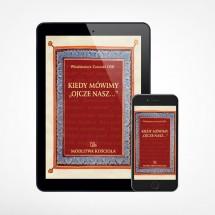 "E-book - Kiedy mówimy ""Ojcze nasz..."""