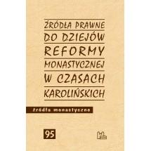 Źródła prawne do reformy monastycznej w czasach karolińskich
