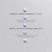 Chwalcie Go na strunach i flecie. Muzyczna Liturgia Godzin (pliki mp3 do pobrania)