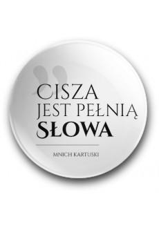 """""""Cisza jest pełnią słowa"""" (przypinka, średnica - 56 mm)"""