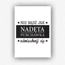 """Nie bądź jak nadęta purchawka"" - plakat bez ramki (format A3 - 29,7x42 cm)"