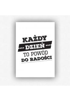 """""""Każdy dzień to powód do radości"""" - plakat bez ramki (format A3 - 29,7x42 cm)"""