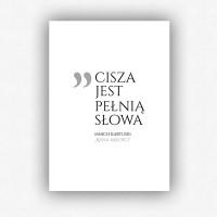 """""""Cisza jest pełnią słowa"""" - plakat bez ramki (format A3 - 29,7x42 cm)"""