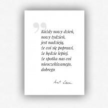 """""""Każdy nowy dzień..."""" - plakat bez ramki (format A3 - 29,7x42 cm)"""