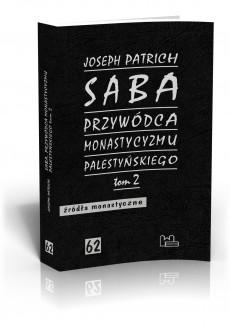 Saba - przywódca monastycyzmu palestyńskiego. T. 2
