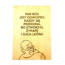 """""""Pan Bóg jest dowcipny..."""" (Leon Knabit OSB, cytat na sklejce A4 - 210 x 297 mm)"""