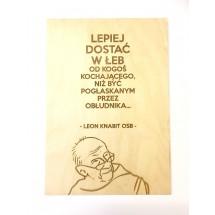 """""""Lepiej dostać w łeb od kogoś kochającego niż..."""" (Leon Knabit OSB, cytat na sklejce A4 - 210 x 297 mm)"""